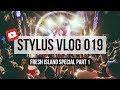 FRESH ISLAND SPECIAL PART 1 - STYLUS VLOG 019