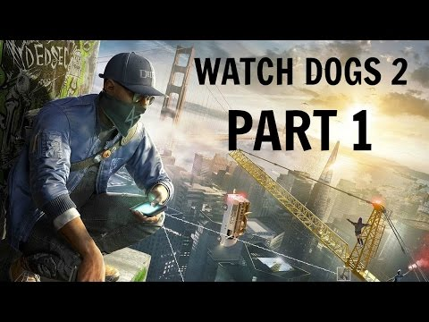 WATCH DOGS 2 Gameplay Walkthrough Part 1  720p HD PS4 PRO  - No Commentary  FULL GAME  Poster