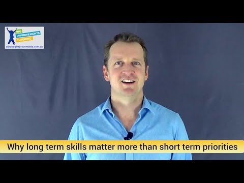 Why long term skills matter more than short term priorities (Big Improvements Tutoring)