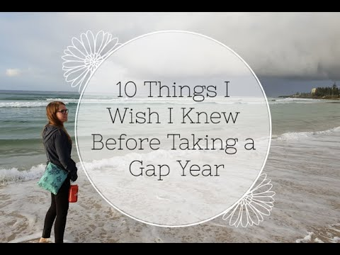 10 Things I Wish I Knew Before Taking a Gap Year