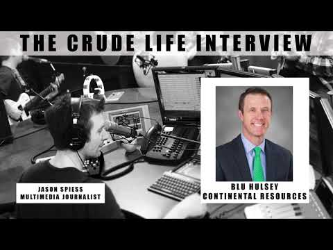The Crude Life Interview: Blu Hulsey, Continental Resources