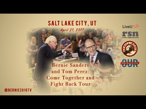 Bernie Sanders & Tom Perez - Fight Back - Salt Lake City Utah