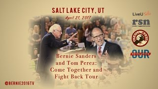 Bernie Sanders & Tom Perez - Fight Back - Salt Lake City Utah