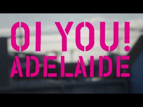 OI YOU! Adelaide 2013