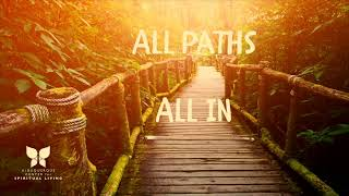 All Paths, All In