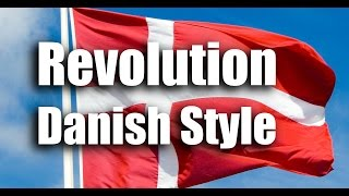 Revolution Danish Style