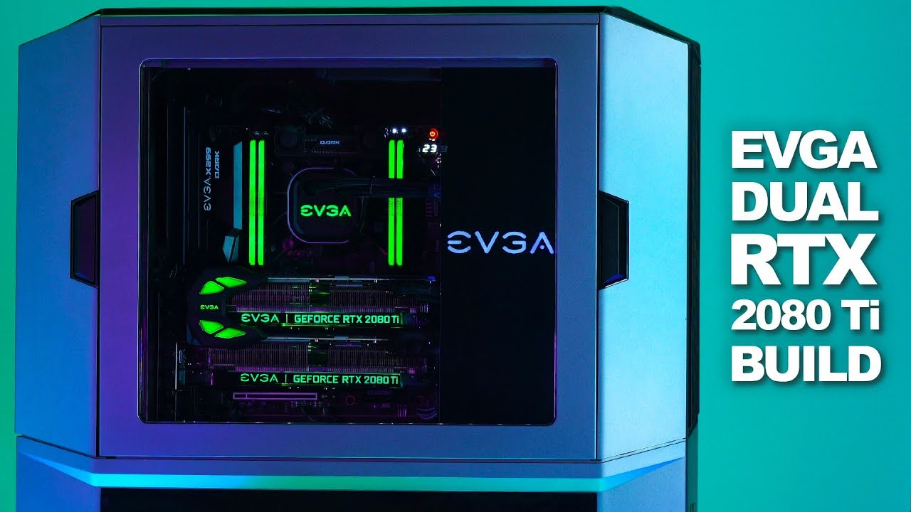Newegg Insider: EVGA Dual RTX 2080 Ti GPU Build