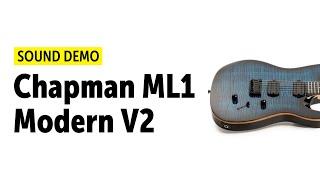 Chapman Guitars ML1 Modern Midnight Sky V2 - Sound Demo (no talking)