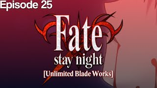 Fate/Stay Night (Unlimited Blade Works) - Episode 25 [Let's Play]