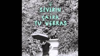 Séverin - Ça ira tu verras (Audio)