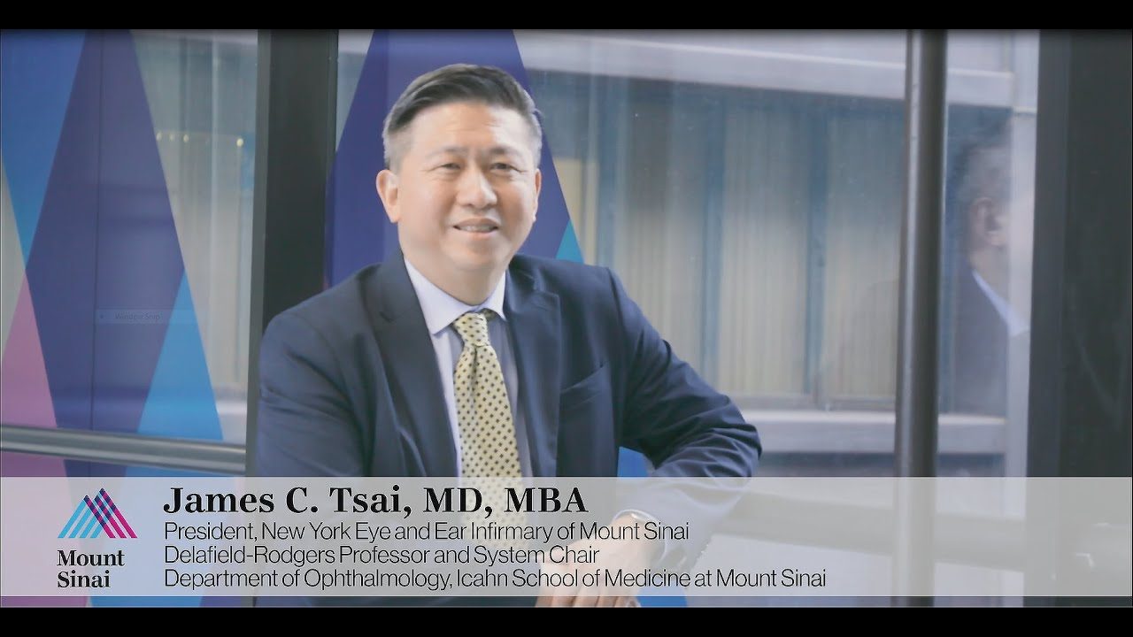 James C Tsai, MD: President of New York Eye and Ear Infirmary of Mount Sinai