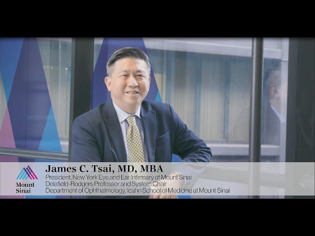 James C Tsai, MD: President of New York Eye and Ear Infirmary of Mount Sinai