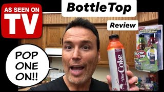 Bottle Top Review As Seen On TV