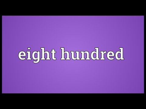 Eight hundred Meaning