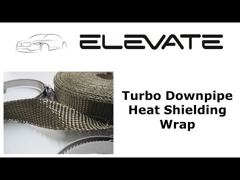 Elevate Turbo Downpipe Heat Shielding Wrap