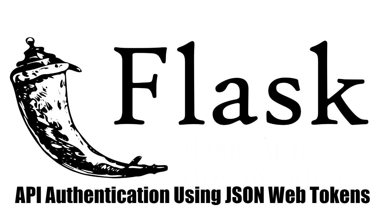 Authenticating a Flask API Using JSON Web Tokens