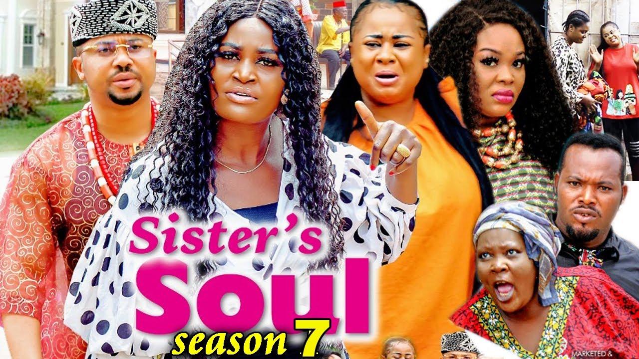 Download SISTER'S SOUL SEASON 7-(Trending New Movie)Chizzy Alichi & Uju Okoli 2021 Latest Movie Full HD