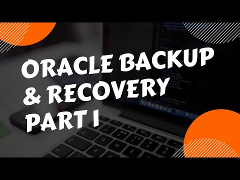 Oracle Database Backup and Recovery Session 1