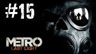 Metro Last Light Gameplay Walkthrough - Part 15 Sundown [PC] (HD)
