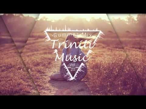 Triniti - A Beautiful 1 Hr Chill Summer Mix Vol. 22