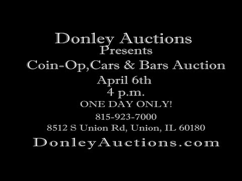 Donley Auctions - Coin-op, Cars & Bars Friday, April 6