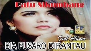 FULL ALBUM LAGU MINANG TERLARIS ~ Ratu Sikumbang ~ Bia Pusaro Di Rantau