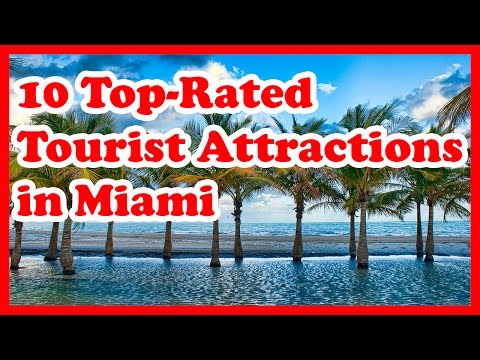 10 Top-Rated Tourist Attractions in Miami