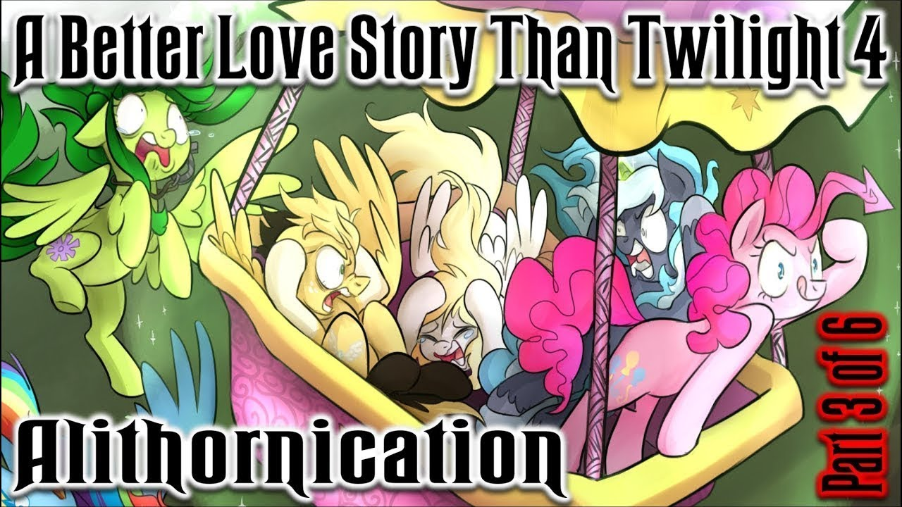 A Better Love Story Than Twilight 4: Alithornication [PART 3