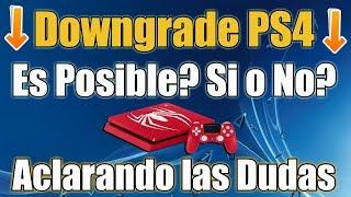 Downgrade Ps4 Version 6.xx - Es Posible o no? Aclaro tus Dudas