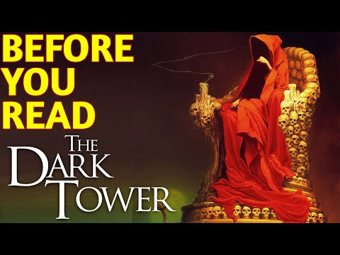 BEFORE YOU READ: The Dark Tower