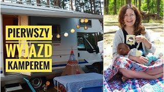 Pierwszy wyjazd naszym kamperem + rzeczy dla dzieci