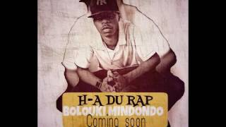 H-A Du Rap - Bolouki mindondo