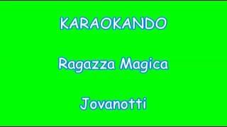 Karaoke Italiano - Ragazza Magica - Lorenzo Jovanotti ( Testo )