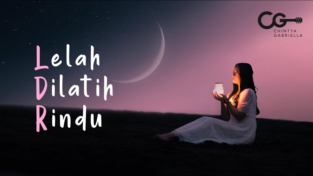 Download Chintya Gabriella - LELAH DILATIH RINDU (Official Music Video + Lyric)