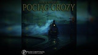Pociąg Grozy - Creepypasta [Lektor PL]
