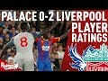 Keita Bossed it Again! | Crystal Palace v Liverpool 0-2 | Player Ratings