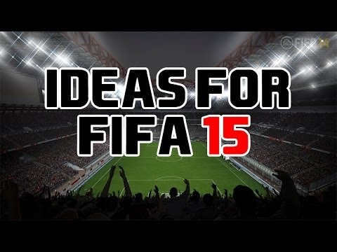 Potential Ideas For FIFA 15 ! Ft. Friend Leagues, Online Career Mode