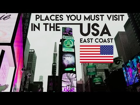 PLACES TO GO IN USA ! (East Coast)