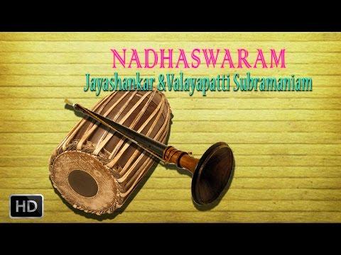 Nadhaswaram - Classical Instrumental - Abheri - Jayashankar & Valayapatti Subramaniam