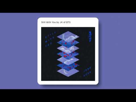 JK of BTS - Still With You (audio)