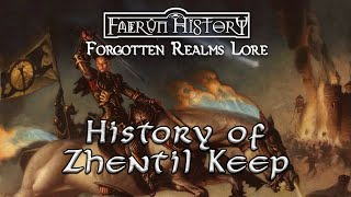 The Rise and Fall of Zhentil Keep - Forgotten Realms Lore