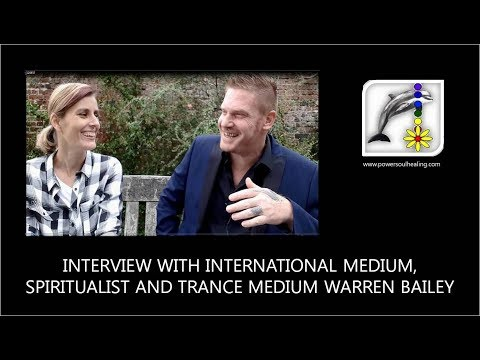 Interview with International Medium, Spiritualist and Trance Medium Warren Bailey