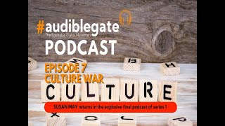 Audiblegate Episode 7 - Culture War