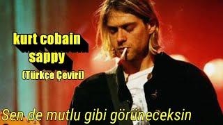 Kurt Cobain - Sappy (Türkçe Çeviri) Early Demo