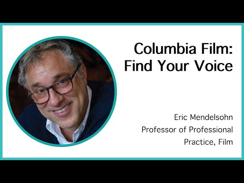 Find Your Voice: Eric Mendelsohn on Columbia Film
