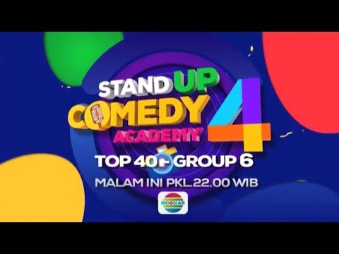Stand Up Comedy Academy 4 Top 40 Group 6 Malam Ini 1 September