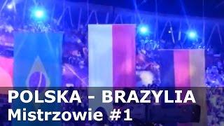 POLSKA - BRAZYLIA - Mistrzowie #1