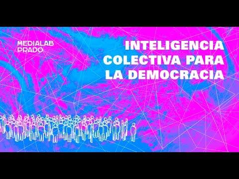 Inteligencia Colectiva para la Democracia. Sábado 19. Tarde