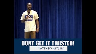 Dont get it twisted | Pastor Swann