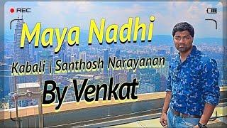 Download Hindi Video Songs - Maya Nadhi | KABALI | Santhosh Narayanan | Cover | Venkat | Jadoo Rawan Rawan